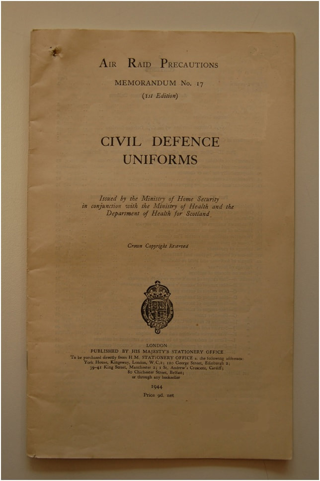Air Raid Precautions Memorandum No. 17 - Civil Defence Uniforms (1944).